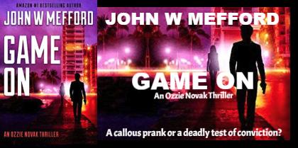 [Review] Game ON (An Ozzie Novak Thriller, Book 2) (Redemption Thriller Series 14) by John W Mefford